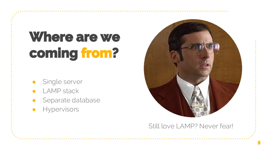 Where are we coming from? ● Single server ● LAM...