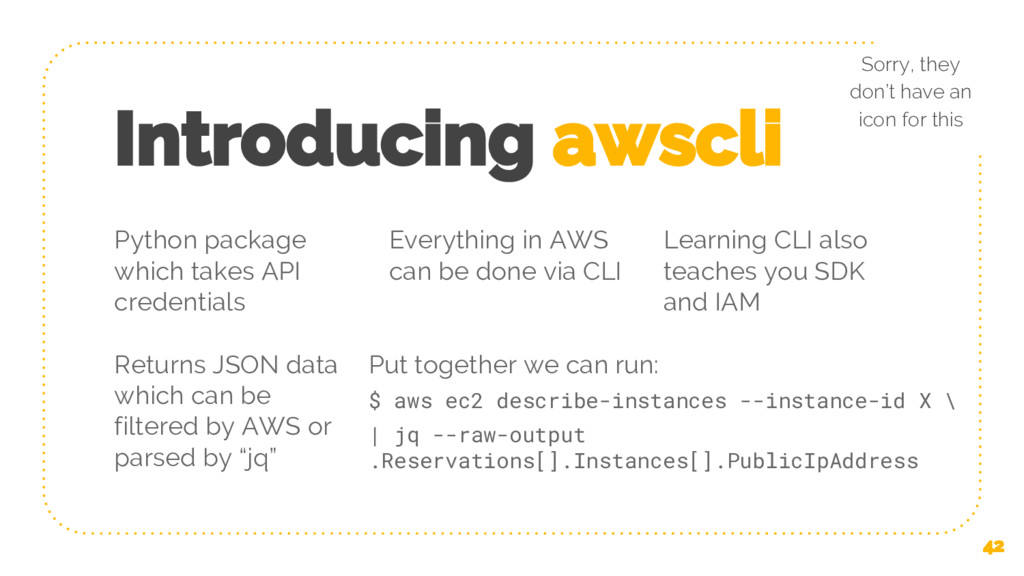 Introducing awscli 42 Sorry, they don't have an...