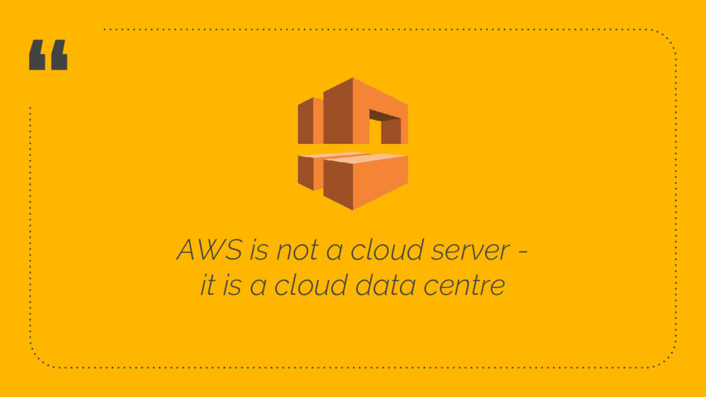 """ AWS is not a cloud server - it is a cloud dat..."