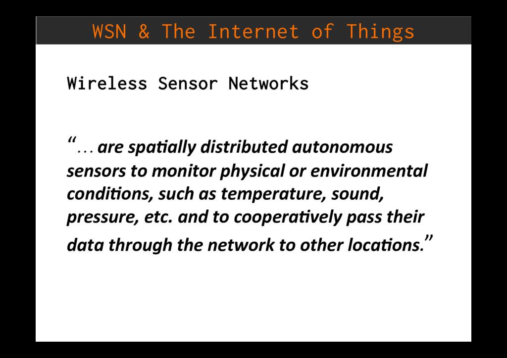 WSN & The Internet of Things Wireless Sensor Ne...