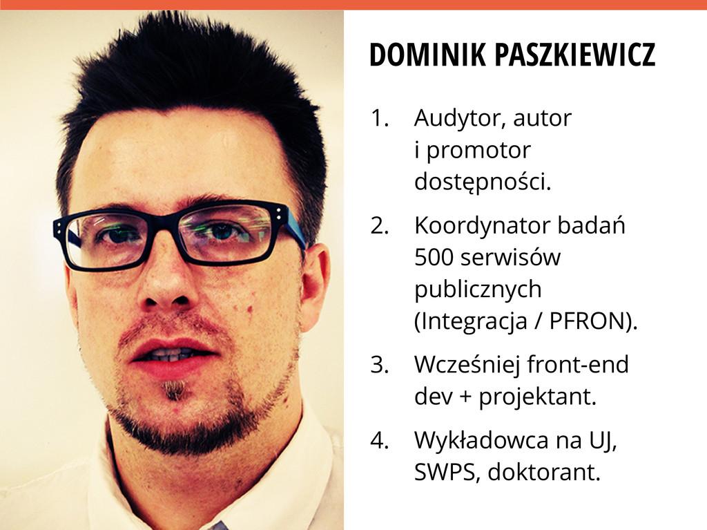 DOMINIK PASZKIEWICZ 1. Audytor, autor i promoto...