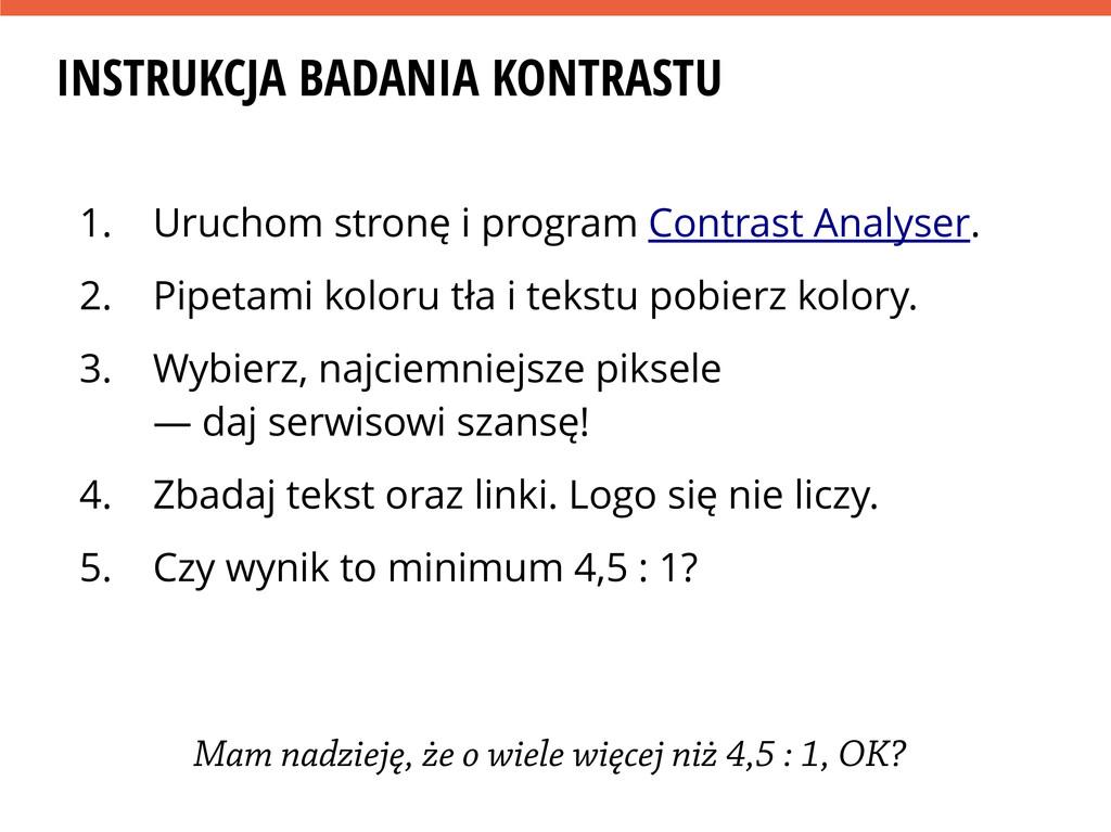 INSTRUKCJA BADANIA KONTRASTU 1. Uruchom stronę ...