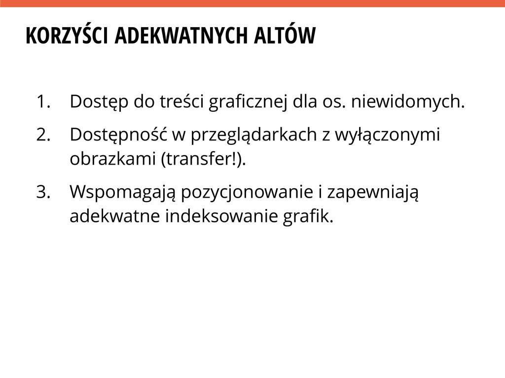 KORZYŚCI ADEKWATNYCH ALTÓW 1. Dostęp do treści ...