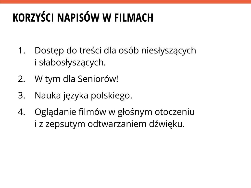 KORZYŚCI NAPISÓW W FILMACH 1. Dostęp do treści ...