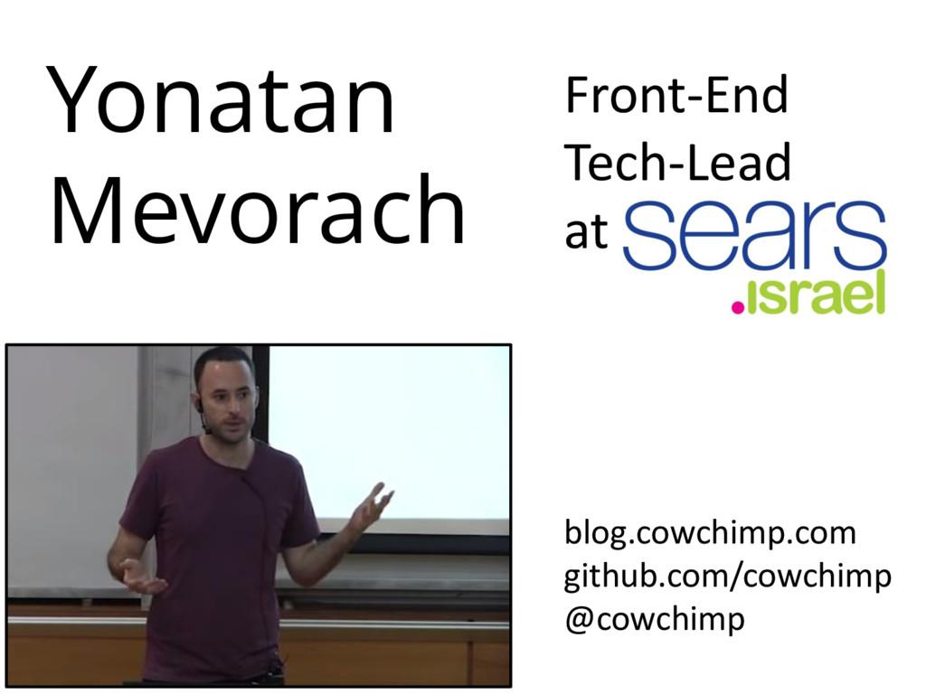 Yonatan Mevorach Front-End Tech-Lead at blog.co...