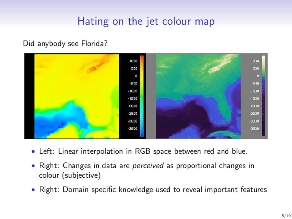 Hating on the jet colour map Did anybody see Fl...