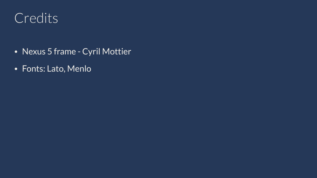 Credits ! • Nexus 5 frame - Cyril Mottier • Fon...