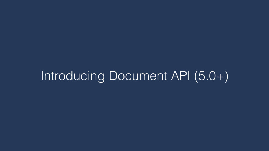 Introducing Document API (5.0+)