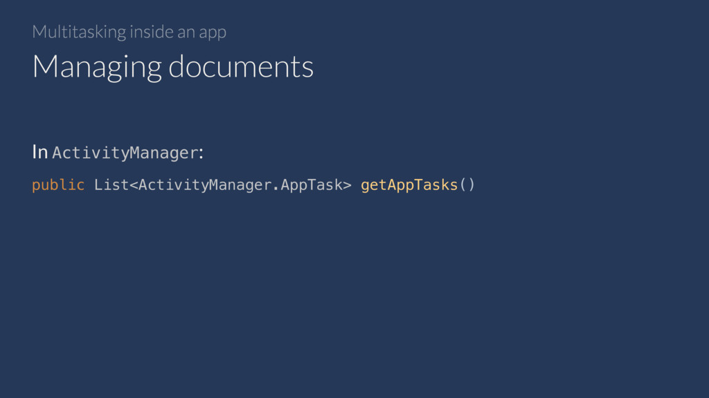Multitasking inside an app In ActivityManager: ...