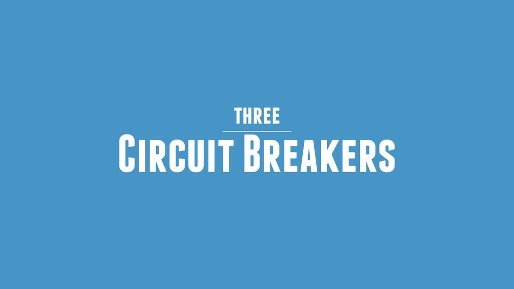 Circuit Breakers three