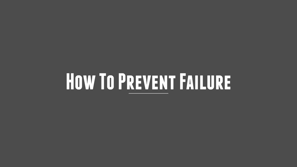 How To Prevent Failure