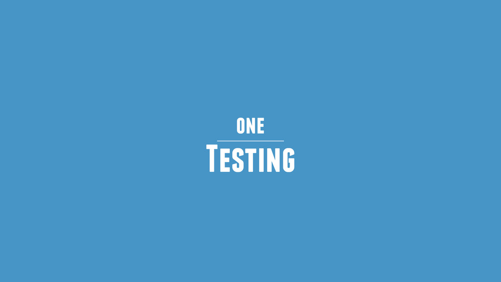 one Testing