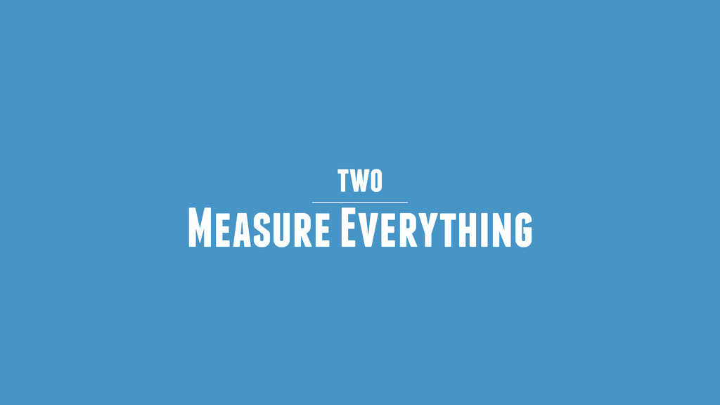 two Measure Everything