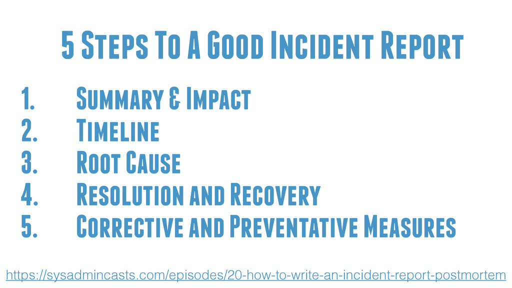 1. Summary & Impact 2. Timeline 3. Root Cause 4...