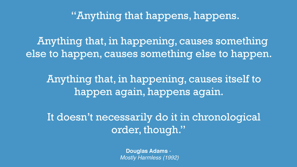 """""""Anything that happens, happens. ! Anything tha..."""