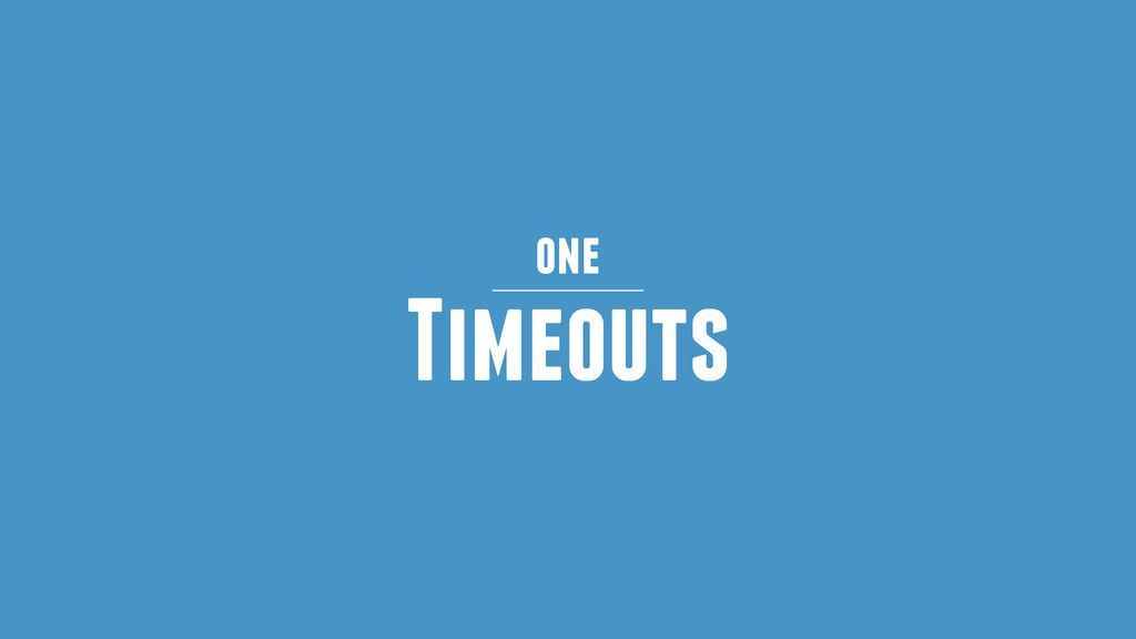 Timeouts one