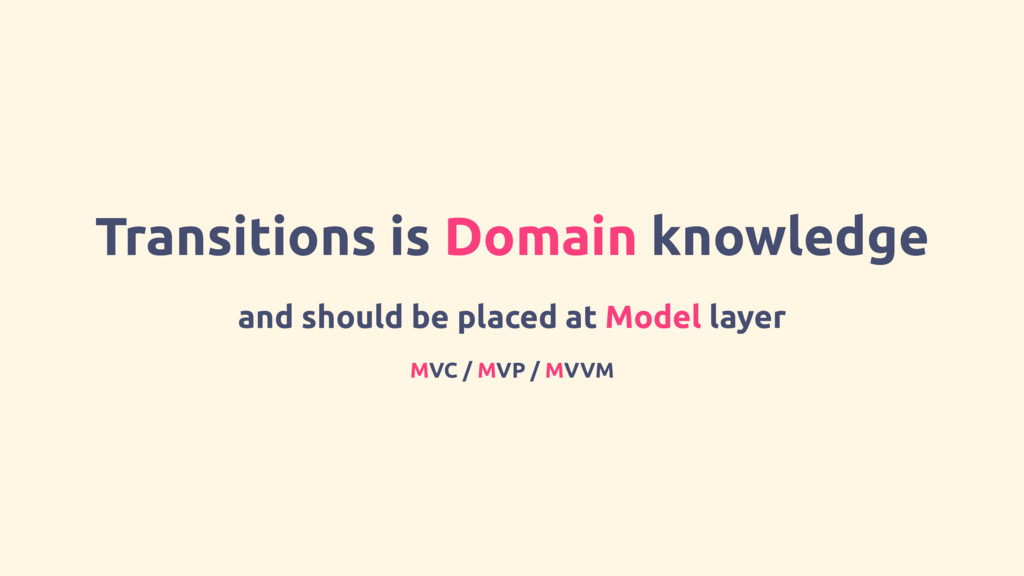 Transitions is Domain knowledge and should be p...