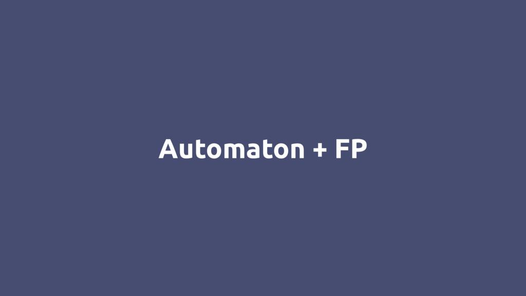 Automaton + FP