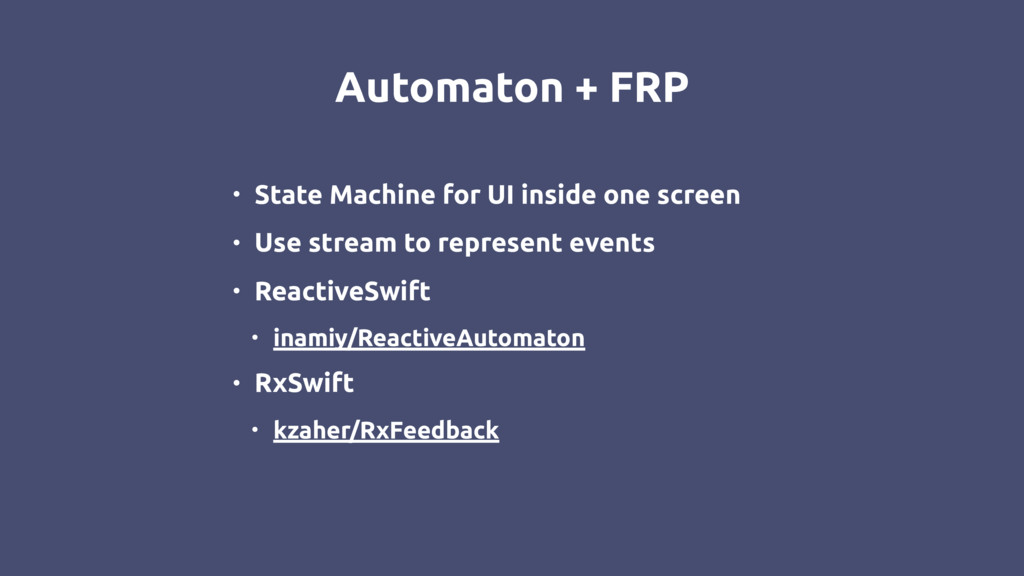 Automaton + FRP • State Machine for UI inside o...