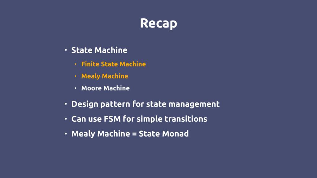 Recap • State Machine • Finite State Machine • ...