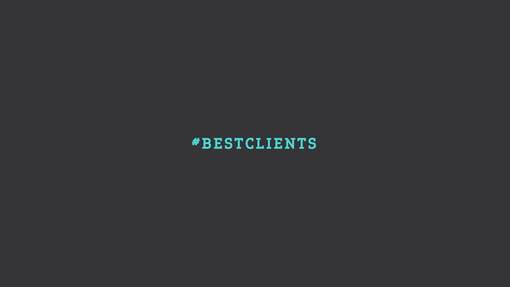 #BESTCLIENTS