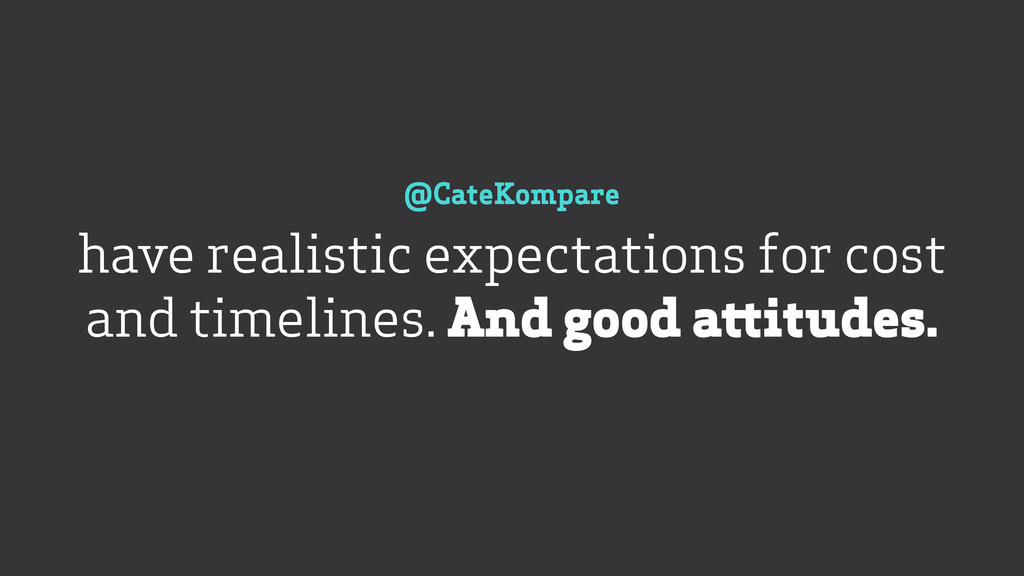 @CateKompare have realistic expectations for c...