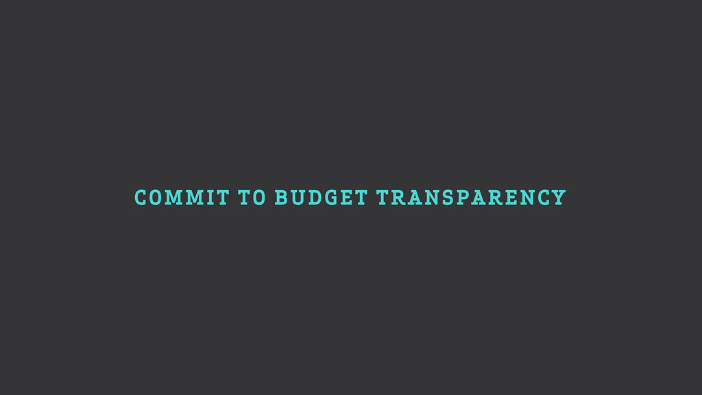 COMMIT TO BUDGET TRANSPARENCY