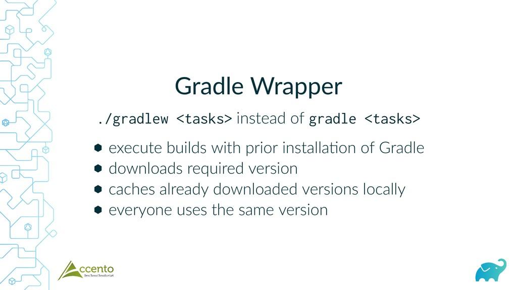 Gradle Wrapper ./gradlew <tasks> instead of gra...