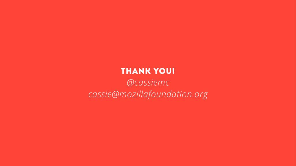 thank you! @cassiemc cassie@mozillafoundation.o...