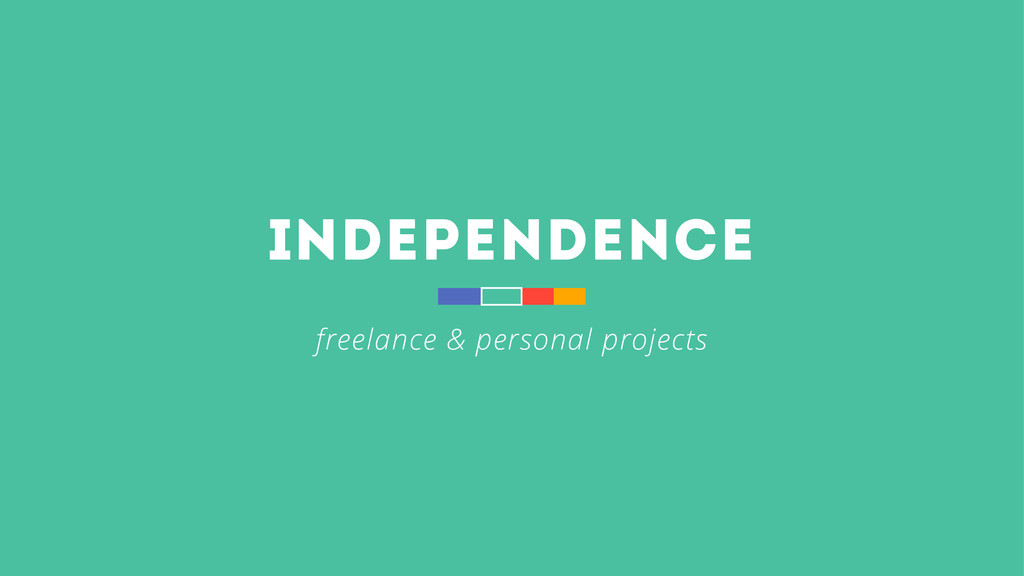 independence freelance & personal projects