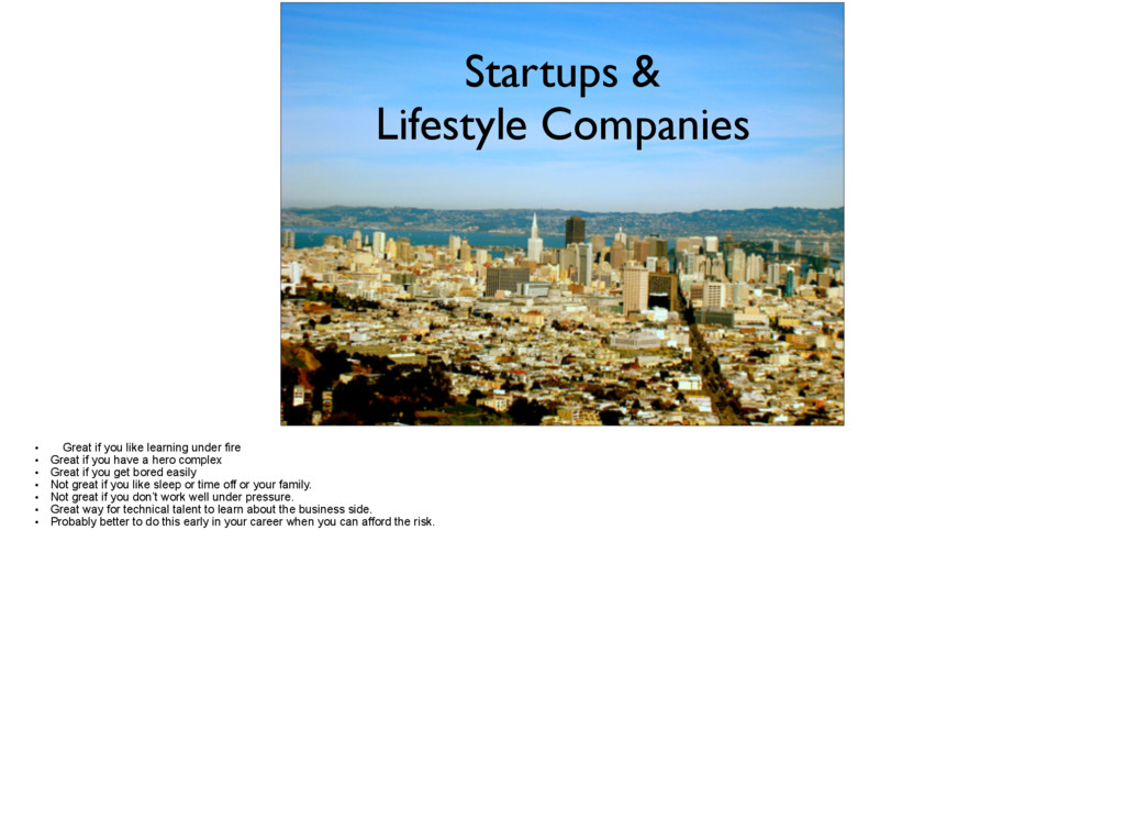 Startups & Lifestyle Companies • Great if you ...