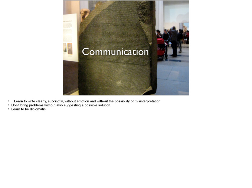 Communication • Learn to write clearly, succinc...