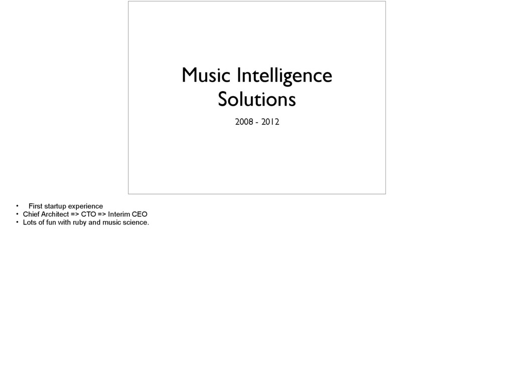 Music Intelligence Solutions 2008 - 2012 • Firs...