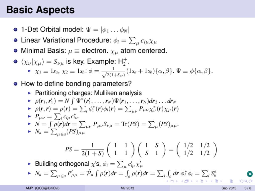 Basic Aspects 1-Det Orbital model: Ψ =  φ1 . . ...