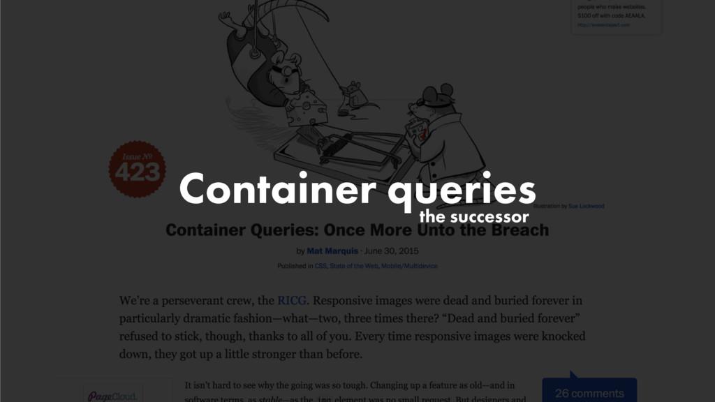 the successor Container queries