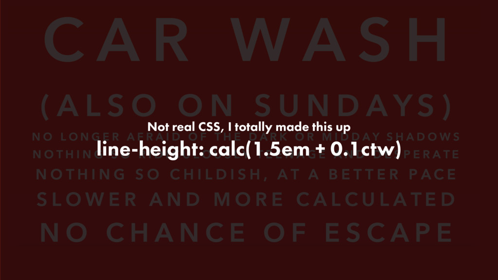 Not real CSS, I totally made this up line-heigh...