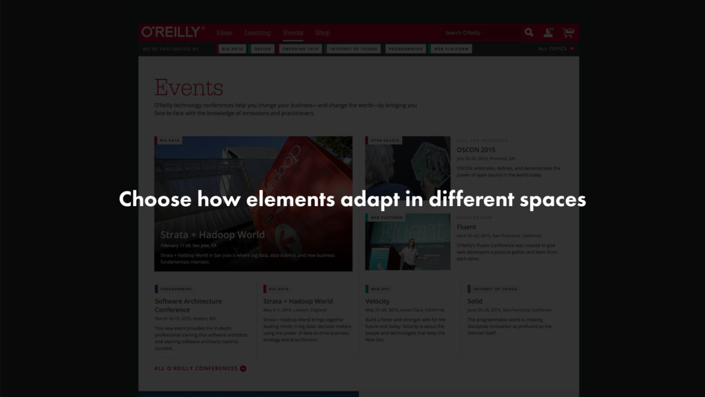 Choose how elements adapt in different spaces