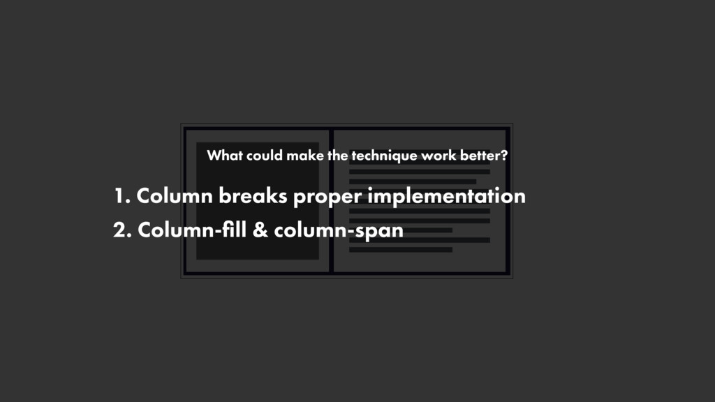 What could make the technique work better? 1. C...