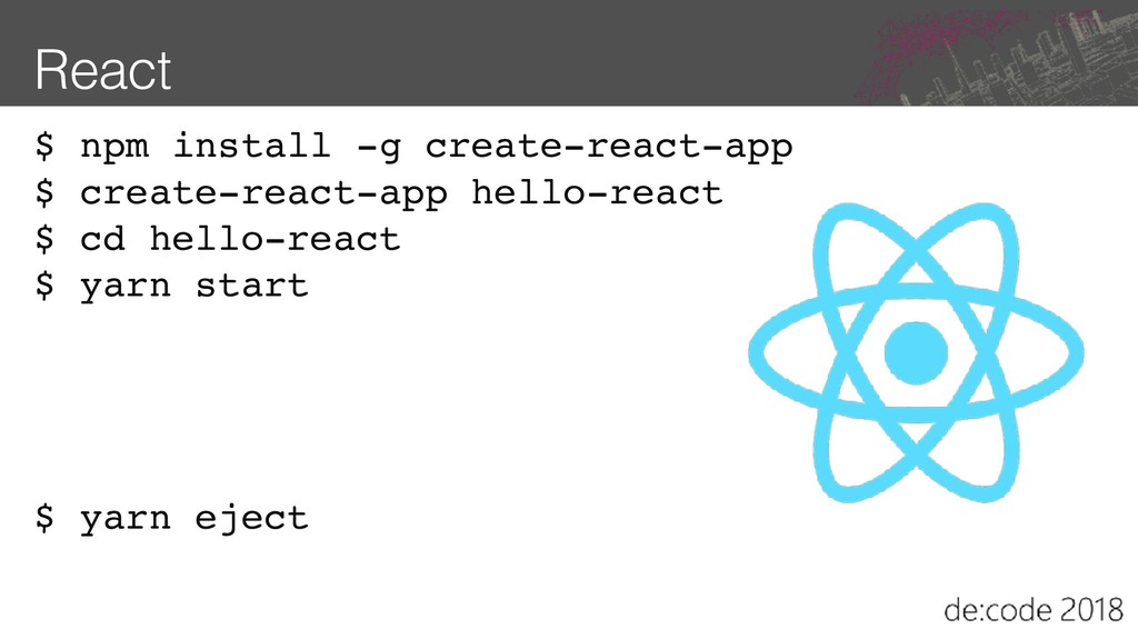 React $ npm install -g create-react-app $ creat...