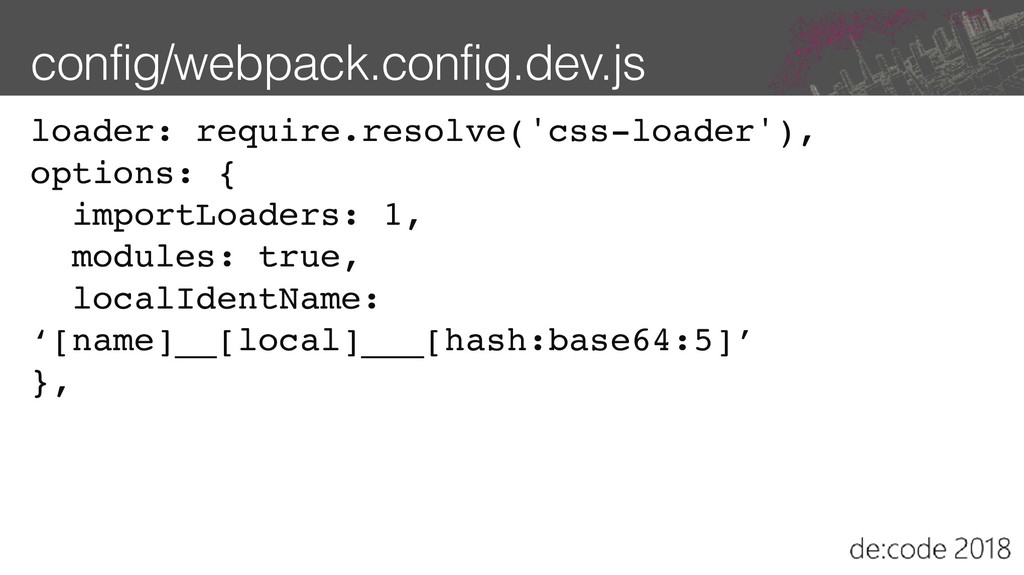 config/webpack.config.dev.js loader: require.re...