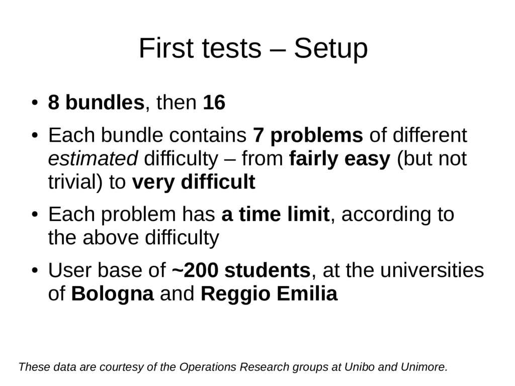 First tests – Setup ● 8 bundles, then 16 ● Each...
