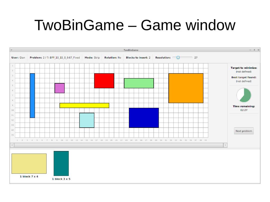 TwoBinGame – Game window
