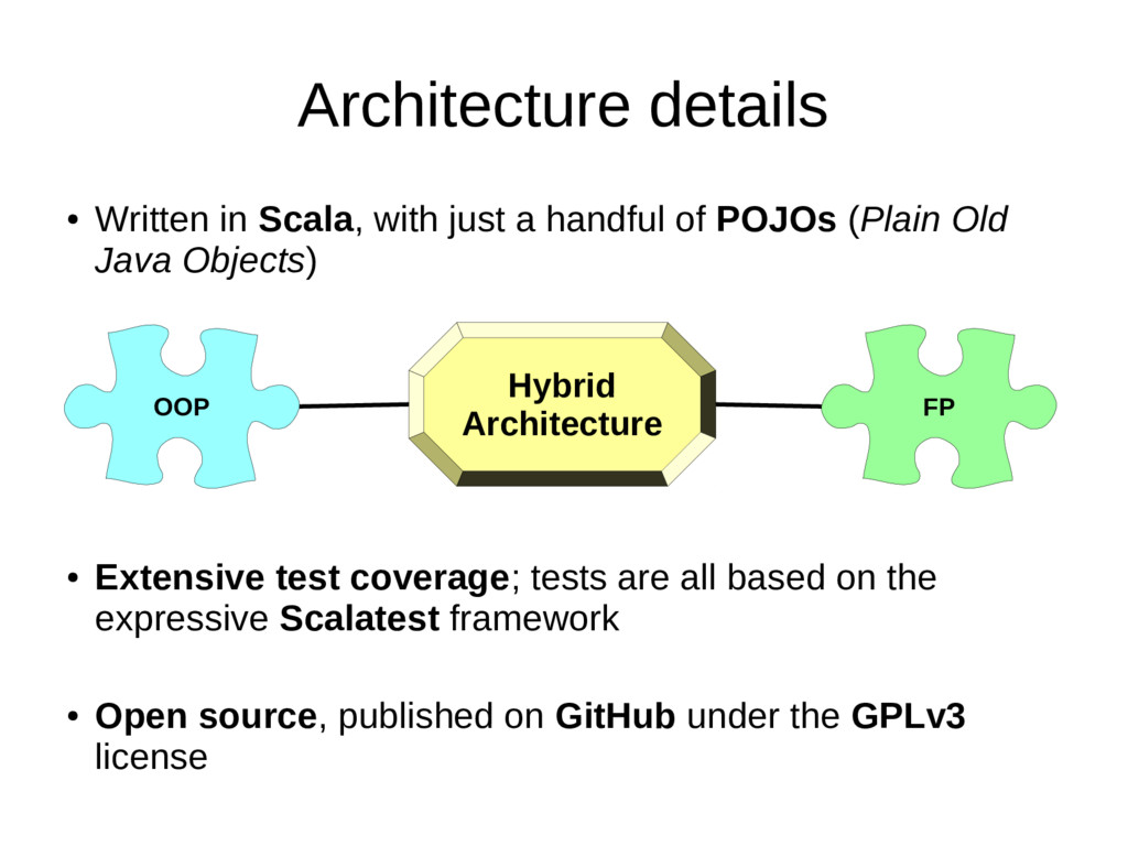 Architecture details ● Written in Scala, with j...