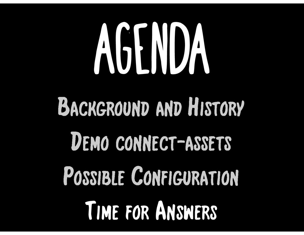 Agenda Time for Answers Background and History ...
