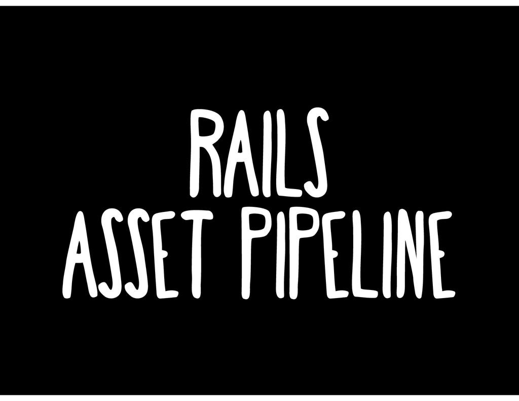 rails asset pipeline
