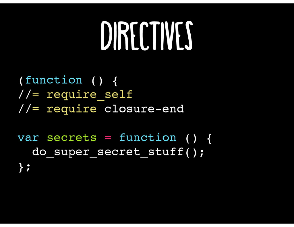 Directives (function () { //= require closure-e...