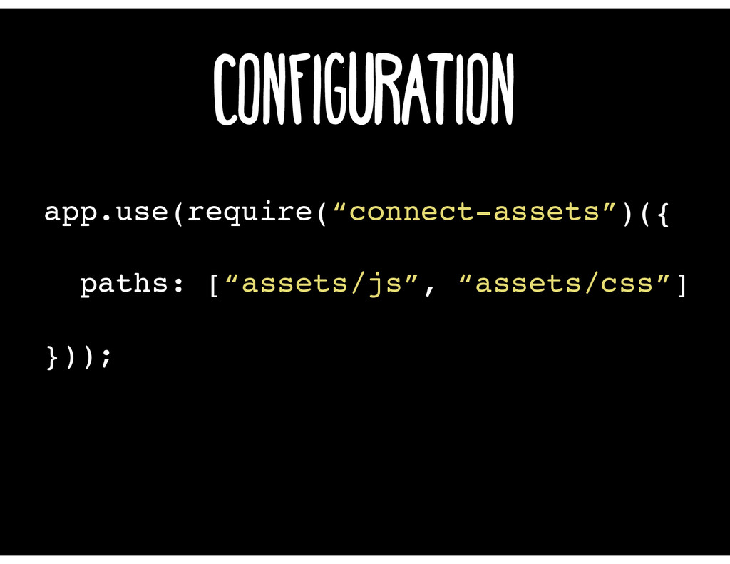 "app.use(require(""connect-assets"")({ })); Config..."