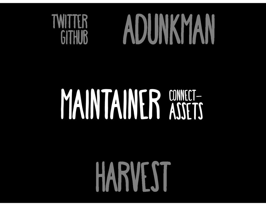 ADunkman twitter github Harvest Maintainer conn...