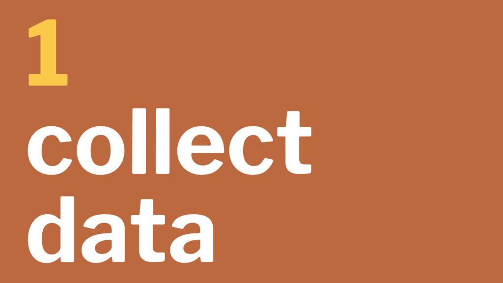 1 collect data