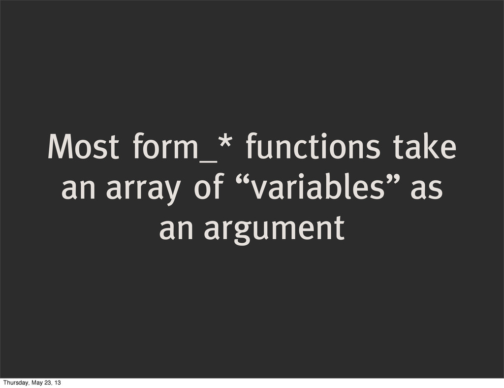 """Most form_* functions take an array of """"variabl..."""
